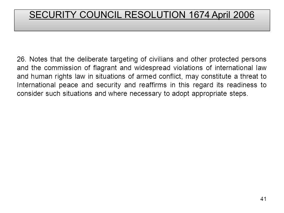 41 SECURITY COUNCIL RESOLUTION 1674 April 2006 26.