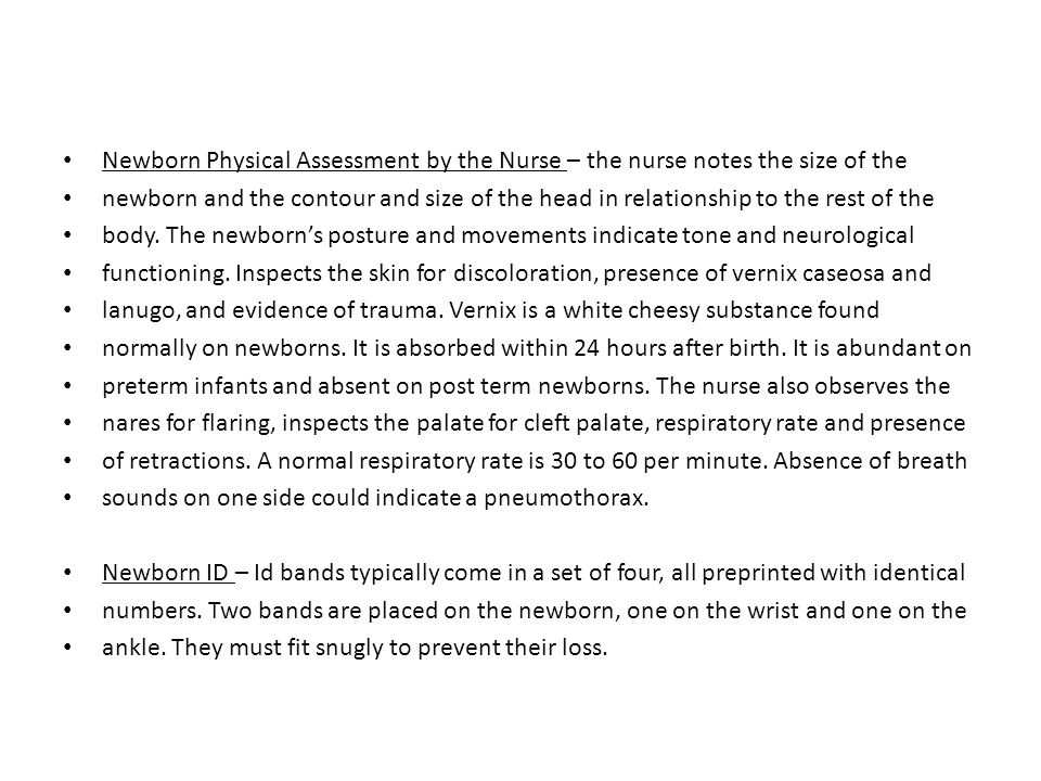 Newborn Physical Assessment by the Nurse – the nurse notes the size of the newborn and the contour and size of the head in relationship to the rest of