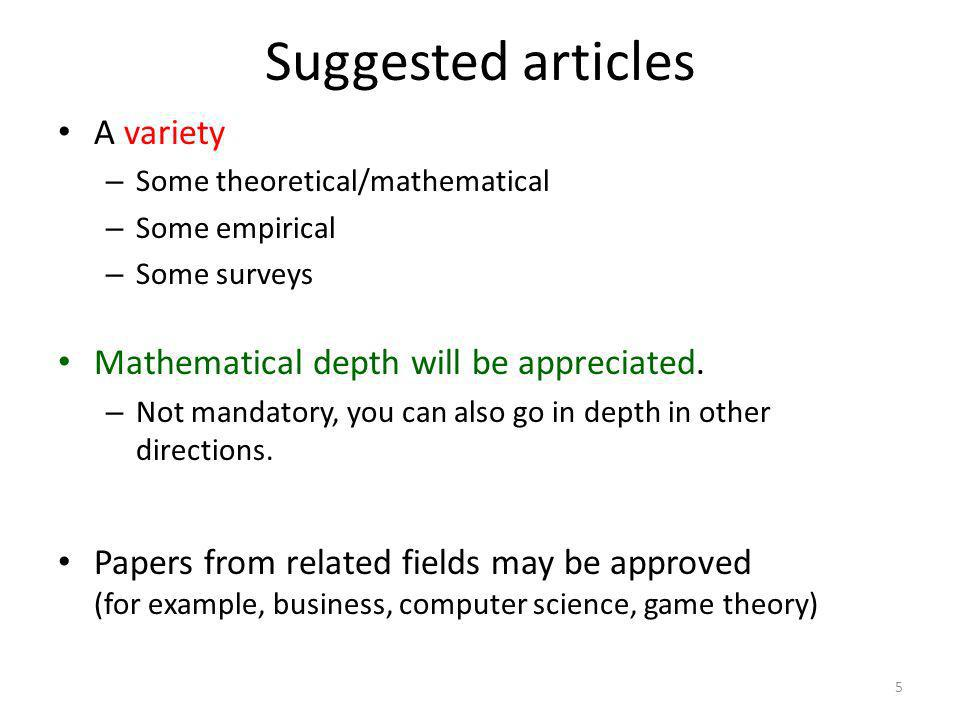 Suggested articles 5 A variety – Some theoretical/mathematical – Some empirical – Some surveys Mathematical depth will be appreciated.