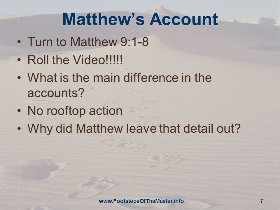 www.FootstepsOfTheMaster.info 18 Jumping out of their robes 6 And some of the scribes were sitting there and reasoning in their hearts, 7 Why does this Man speak blasphemies like this.