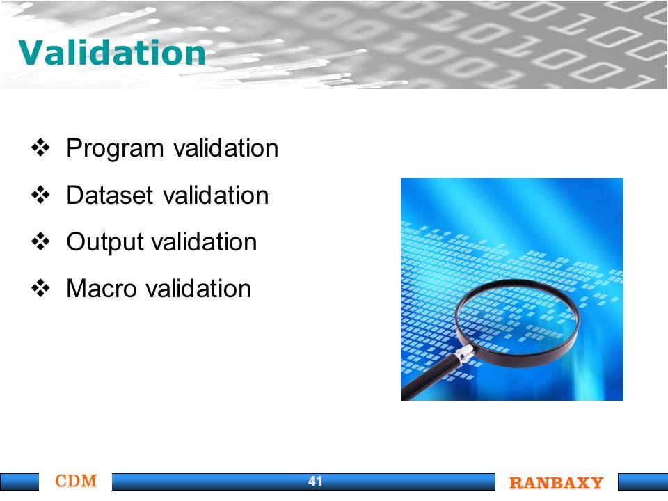 CDM 41 Validation Program validation Dataset validation Output validation Macro validation