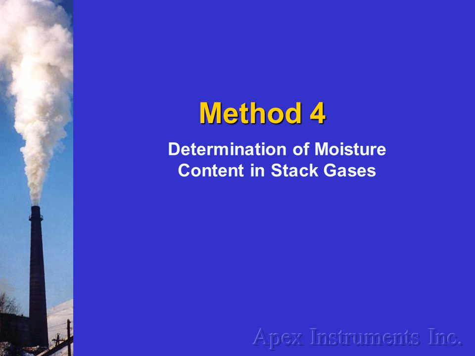 Determination of Moisture Content in Stack Gases Method 4