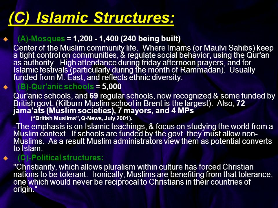 (C) Islamic Structures: (A)-Mosques = 1,200 - 1,400 (240 being built) Center of the Muslim community life.