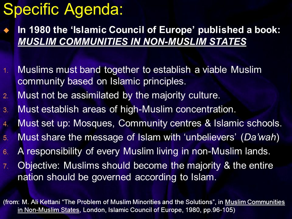 Specific Agenda: In 1980 the Islamic Council of Europe published a book: MUSLIM COMMUNITIES IN NON-MUSLIM STATES 1.