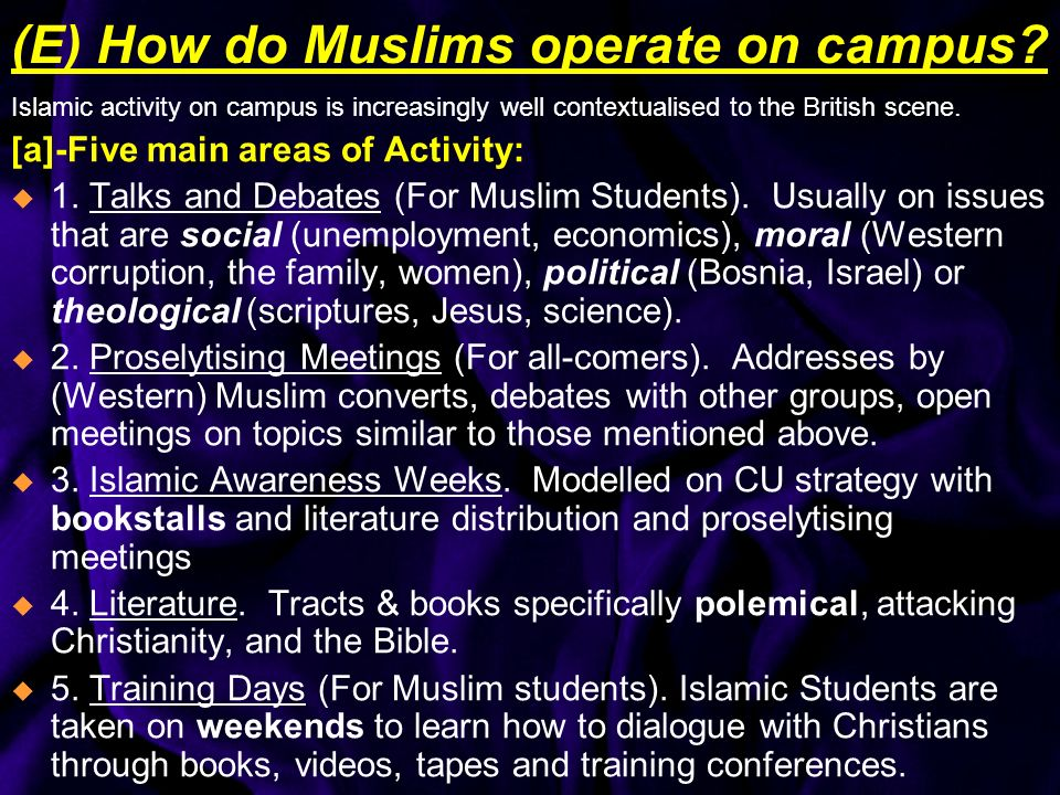 (E) How do Muslims operate on campus? Islamic activity on campus is increasingly well contextualised to the British scene. [a]-Five main areas of Acti