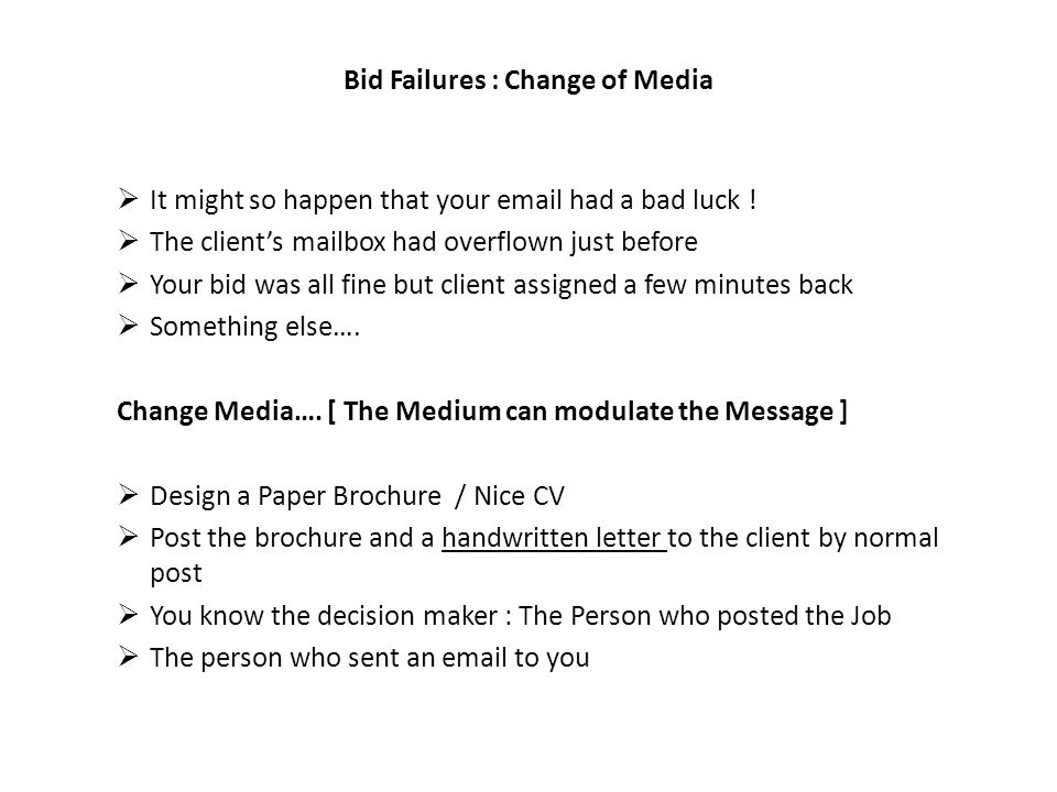 Bid Failures : Change of Media It might so happen that your email had a bad luck .