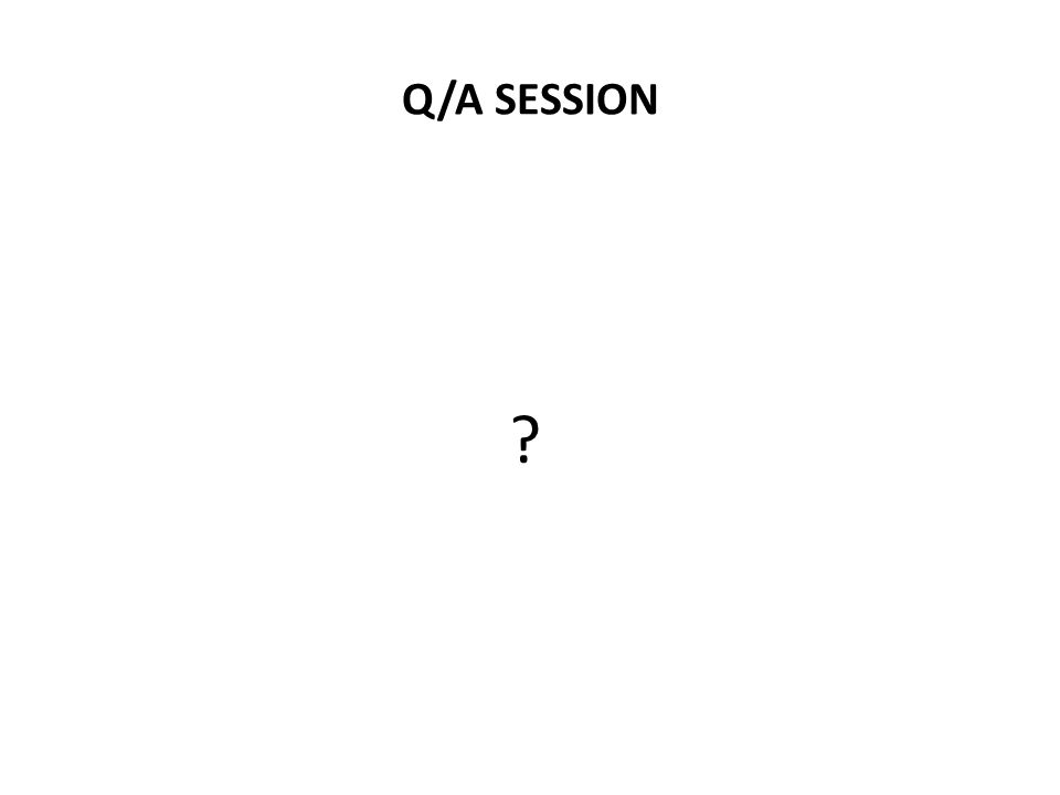 Q/A SESSION ?