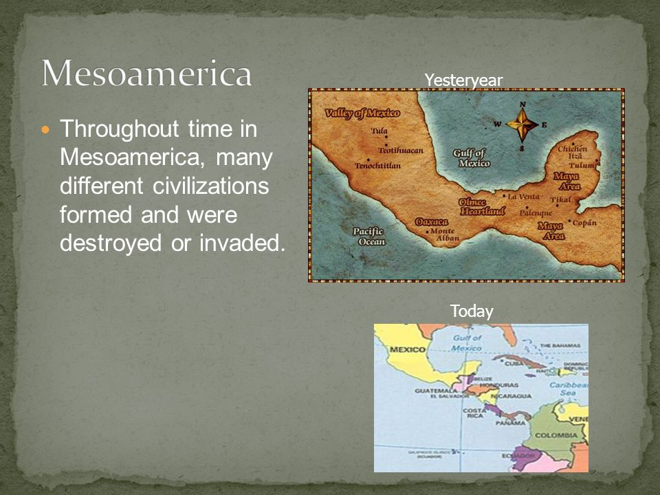 Throughout time in Mesoamerica, many different civilizations formed and were destroyed or invaded.