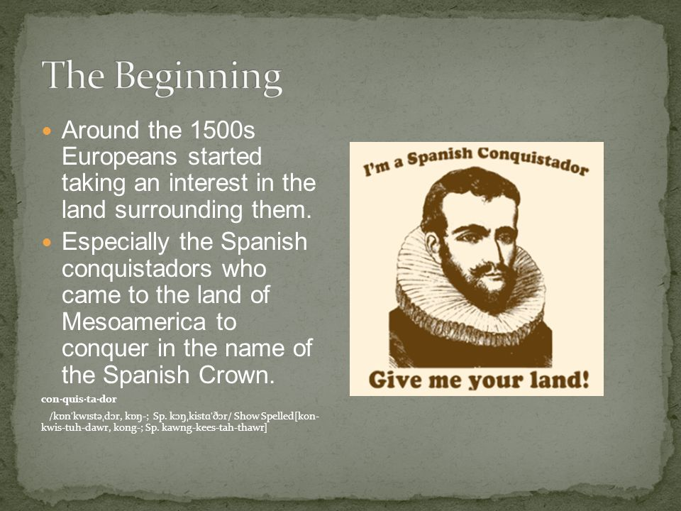 Around the 1500s Europeans started taking an interest in the land surrounding them.