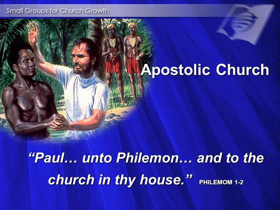 Apostolic Church And daily in the temple, and in every house, they ceased not to teach and preach Jesus Christ.