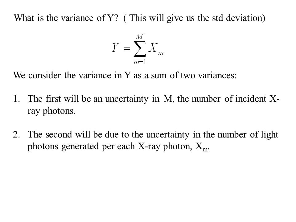 What is the variance of Y? ( This will give us the std deviation) We consider the variance in Y as a sum of two variances: 1.The first will be an unce
