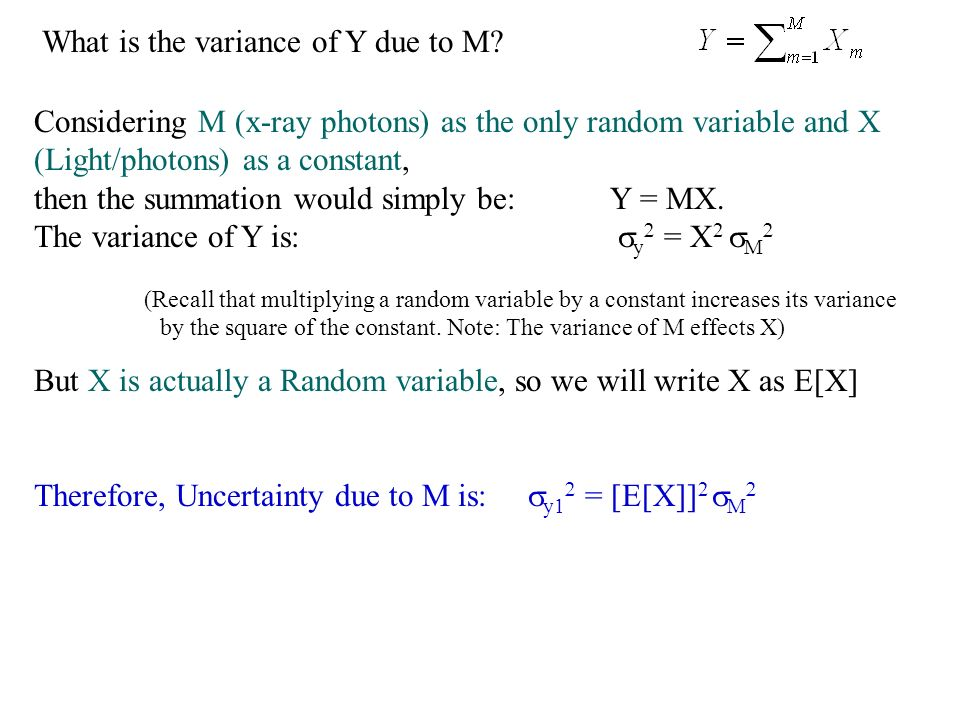 What is the variance of Y due to M? Considering M (x-ray photons) as the only random variable and X (Light/photons) as a constant, then the summation