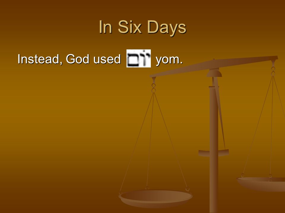 Instead, God used yom.