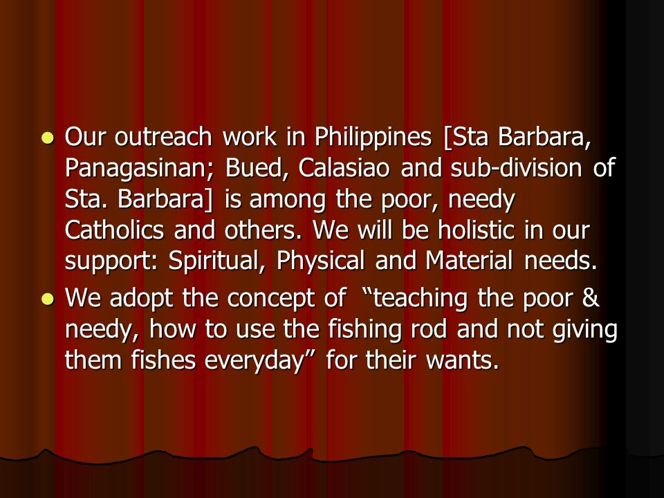 The LORD has blessed this ministry with assets in Philippines for housing church of worshippers and a missionaries rest house. This ministry will work