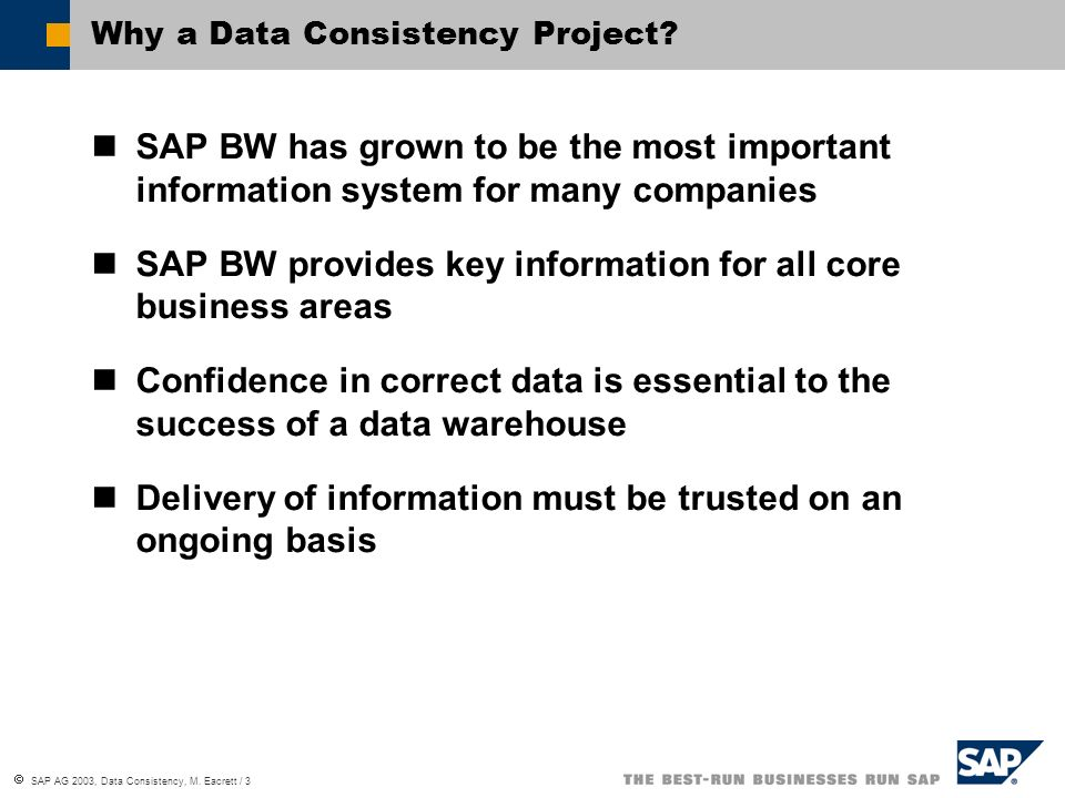 SAP AG 2003, Data Consistency, M.Eacrett / 4 What does SAP do.