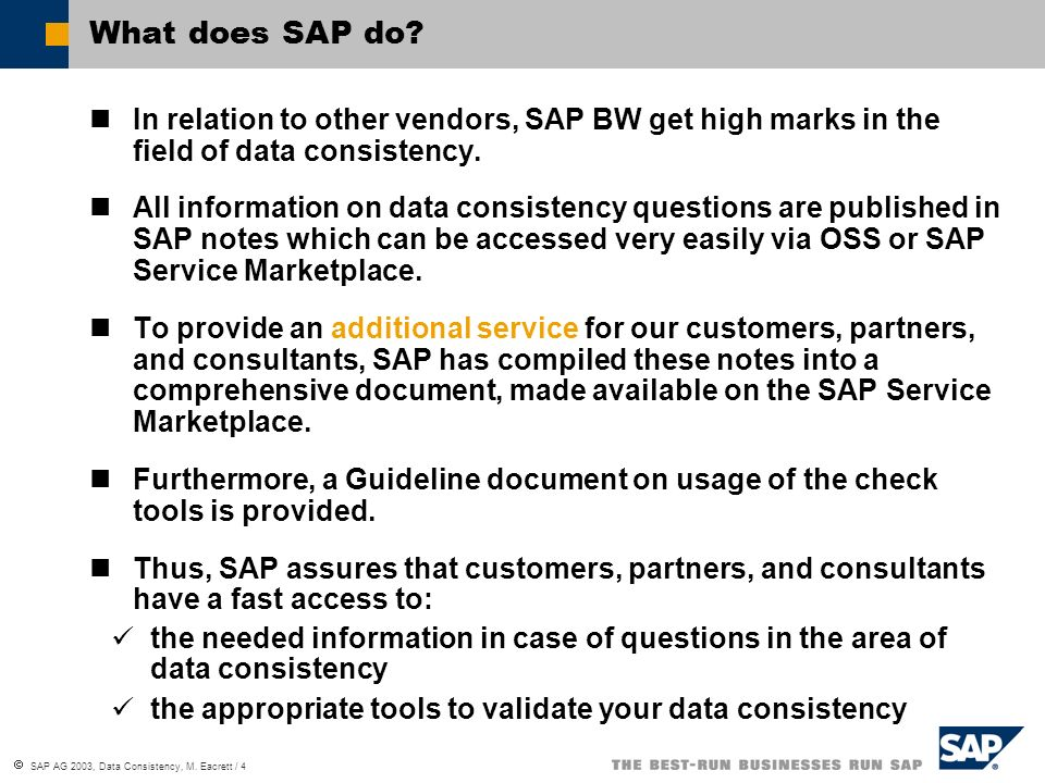 SAP AG 2003, Data Consistency, M. Eacrett / 4 What does SAP do.
