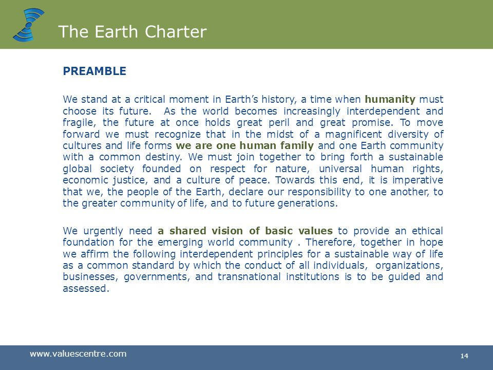 www.valuescentre.com 13 Global initiatives The Earth Charter Initiative The Earth Charter Initiative