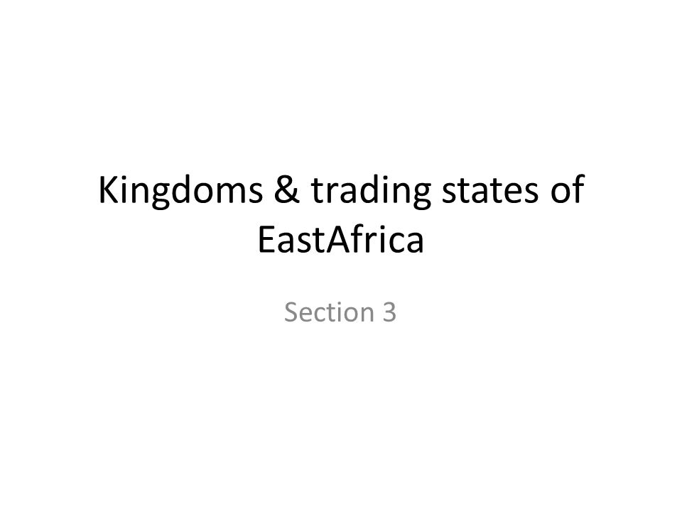 Kingdoms & trading states of EastAfrica Section 3