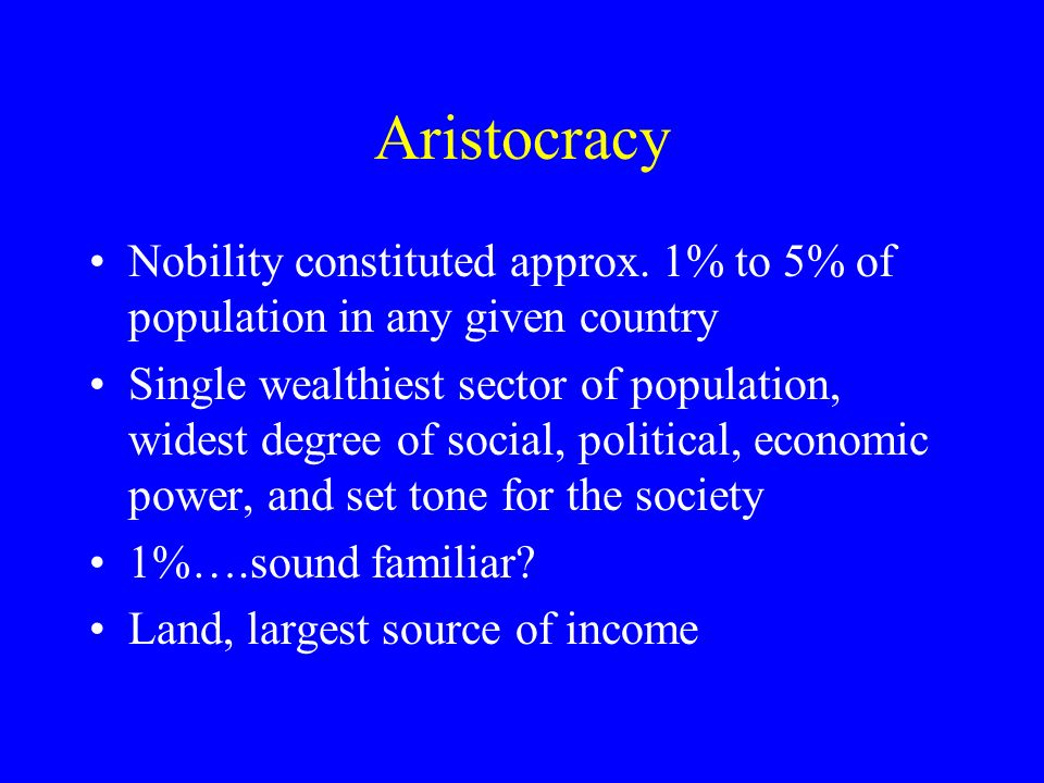 Aristocracy Nobility constituted approx.
