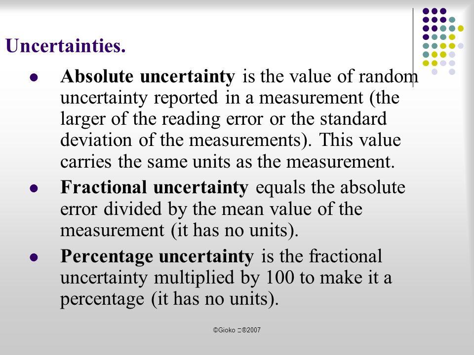 ©Gioko ®2007 Determine the uncertainties in results.