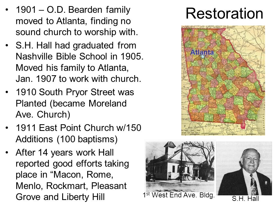 Restoration 1901 – O.D. Bearden family moved to Atlanta, finding no sound church to worship with. S.H. Hall had graduated from Nashville Bible School