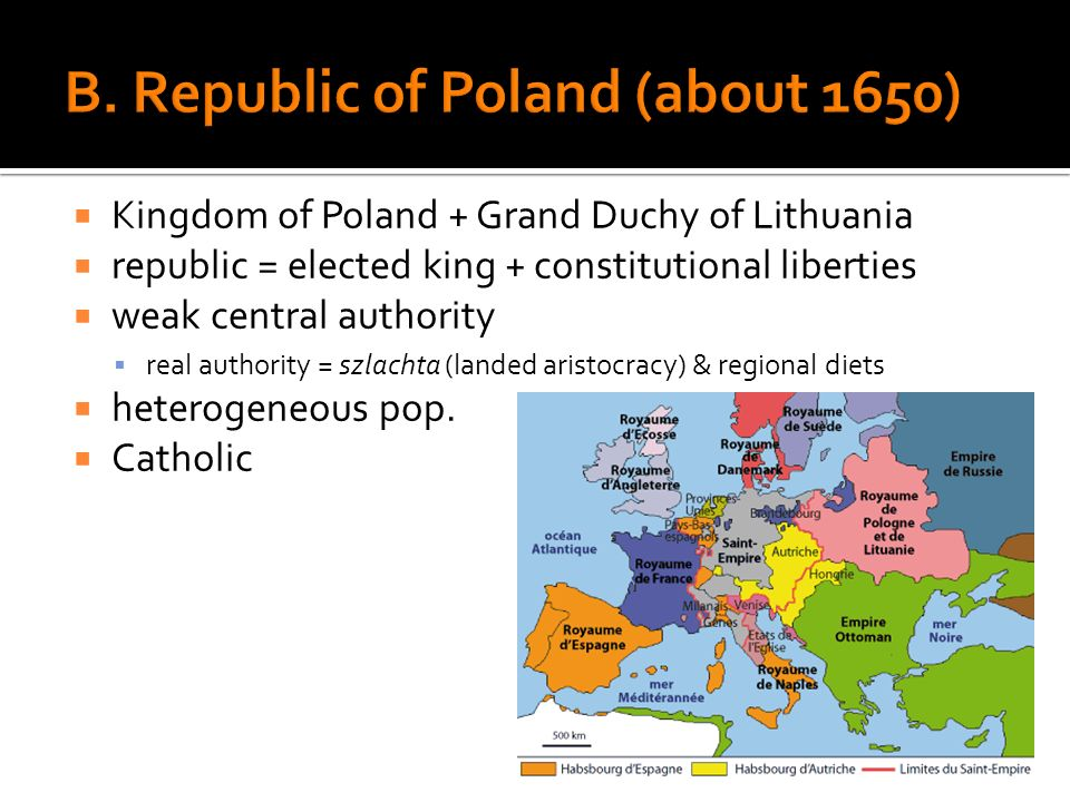 Kingdom of Poland + Grand Duchy of Lithuania republic = elected king + constitutional liberties weak central authority real authority = szlachta (land