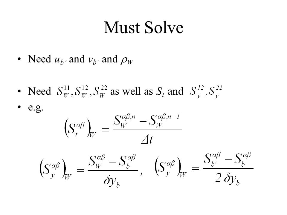 Must Solve Need u b and v b and W Need as well as S t and e.g.