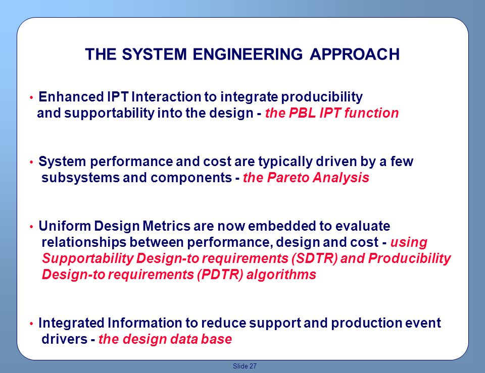 Slide 26 Design-to Data Base for SDTR and PDTR is Pivotal to Success Testable STDRs and PDTRs are included in the Test and Evaluation Master Plan (TEM