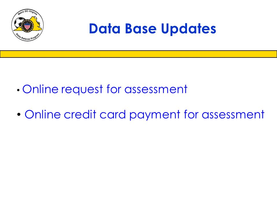 Online request for assessment Online credit card payment for assessment Data Base Updates