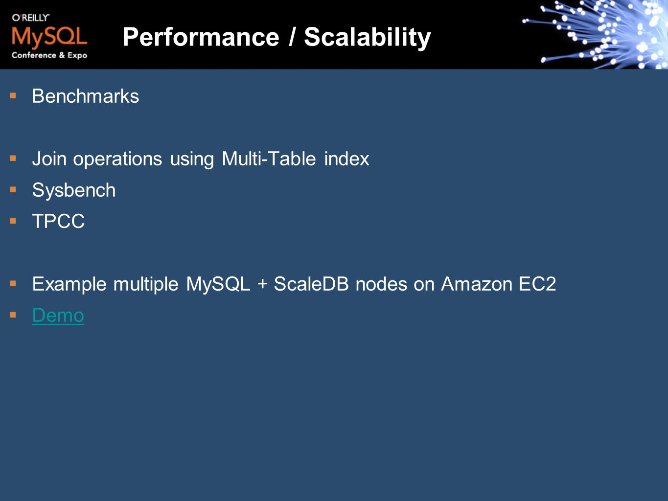 Performance / Scalability Benchmarks Join operations using Multi-Table index Sysbench TPCC Example multiple MySQL + ScaleDB nodes on Amazon EC2 Demo