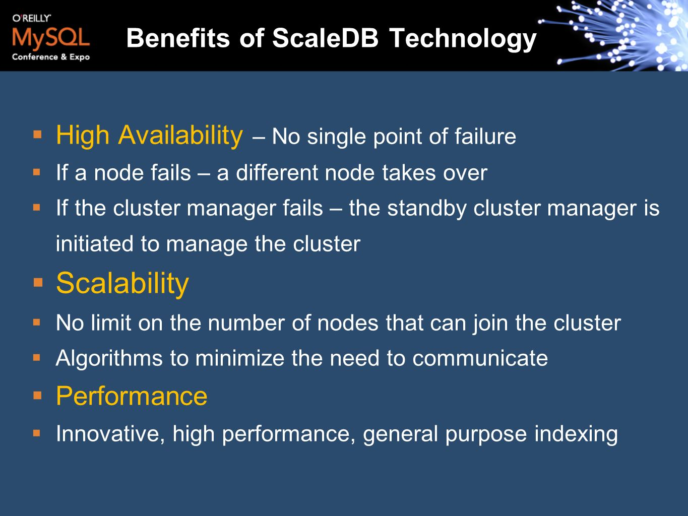 Benefits of ScaleDB Technology High Availability – No single point of failure If a node fails – a different node takes over If the cluster manager fai
