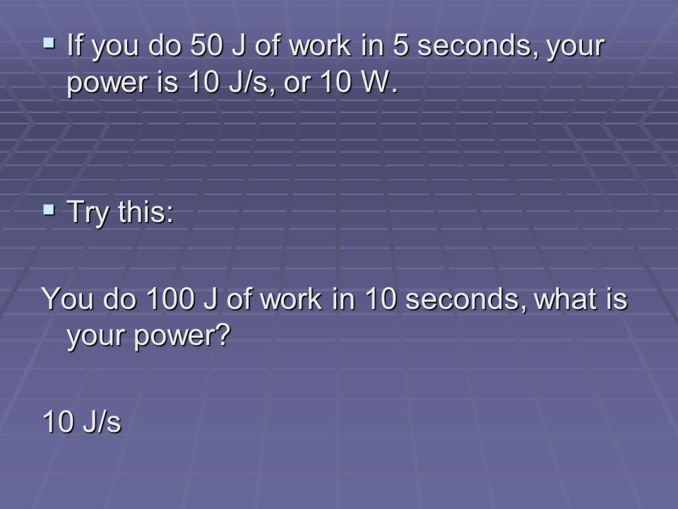 Power Power is the rate at which work is done. Power is the rate at which work is done. To calculate power (P), you divide the amount of work done (W)