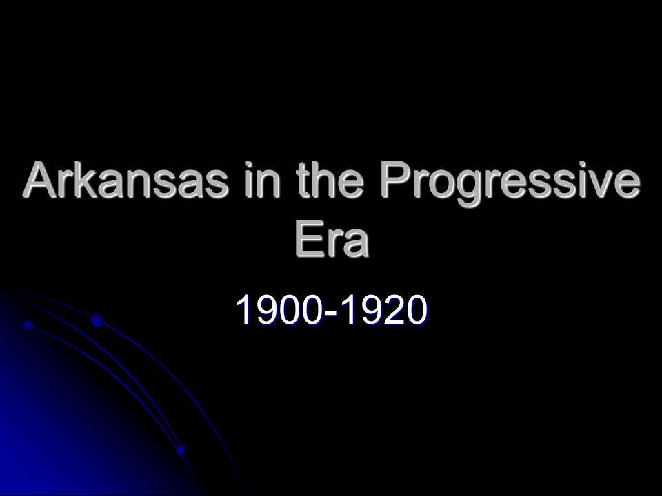 Arkansas in the Progressive Era 1900-1920
