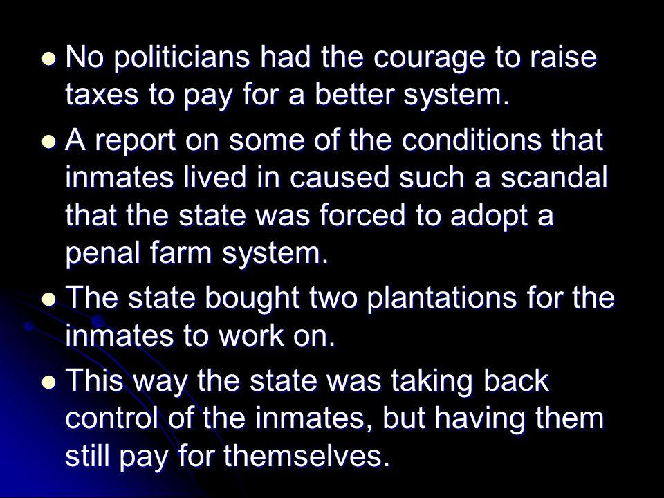 No politicians had the courage to raise taxes to pay for a better system. No politicians had the courage to raise taxes to pay for a better system. A