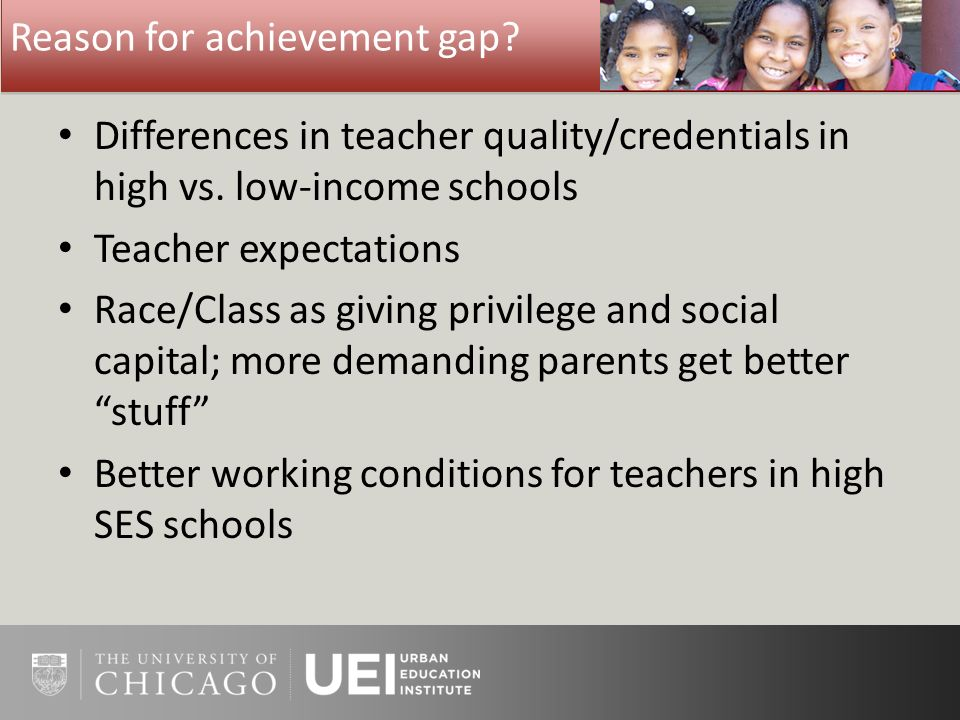 Reason for achievement gap. Differences in teacher quality/credentials in high vs.