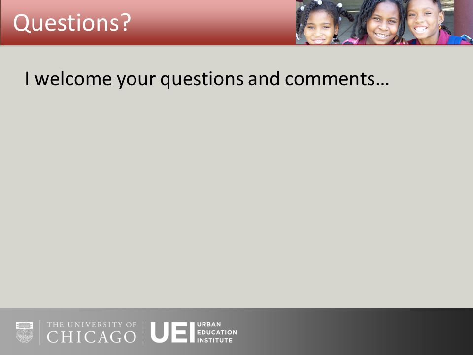 Questions? I welcome your questions and comments…