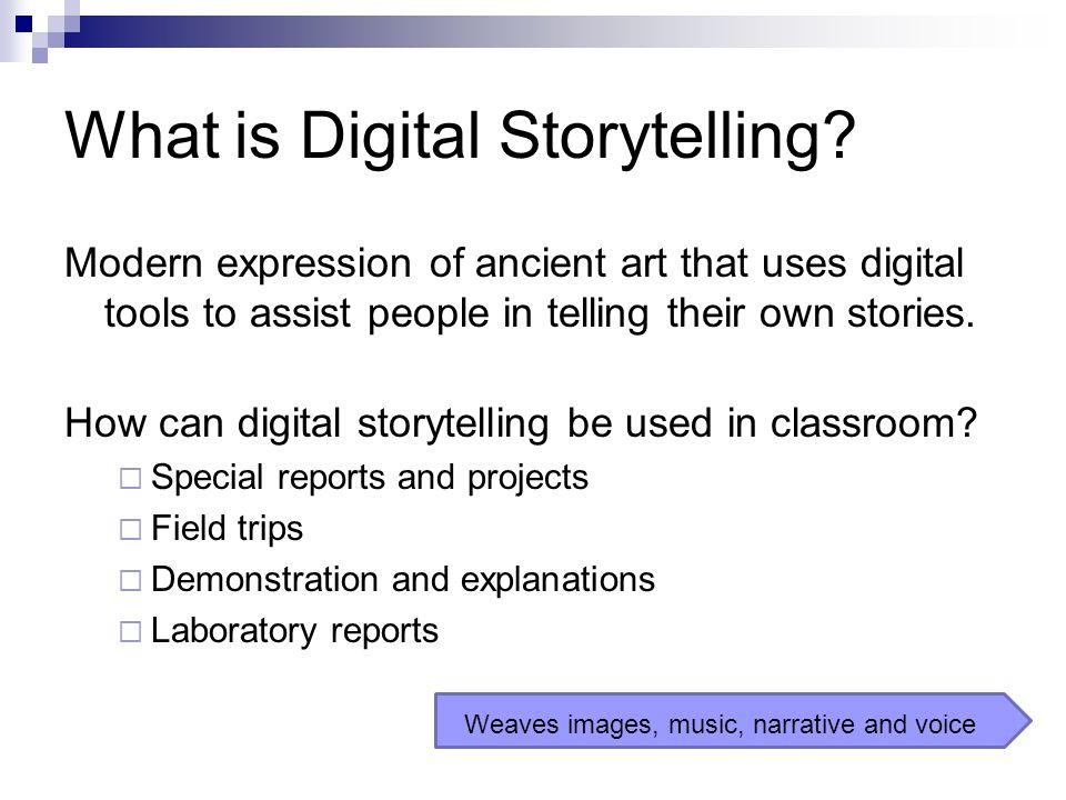 What is Digital Storytelling.
