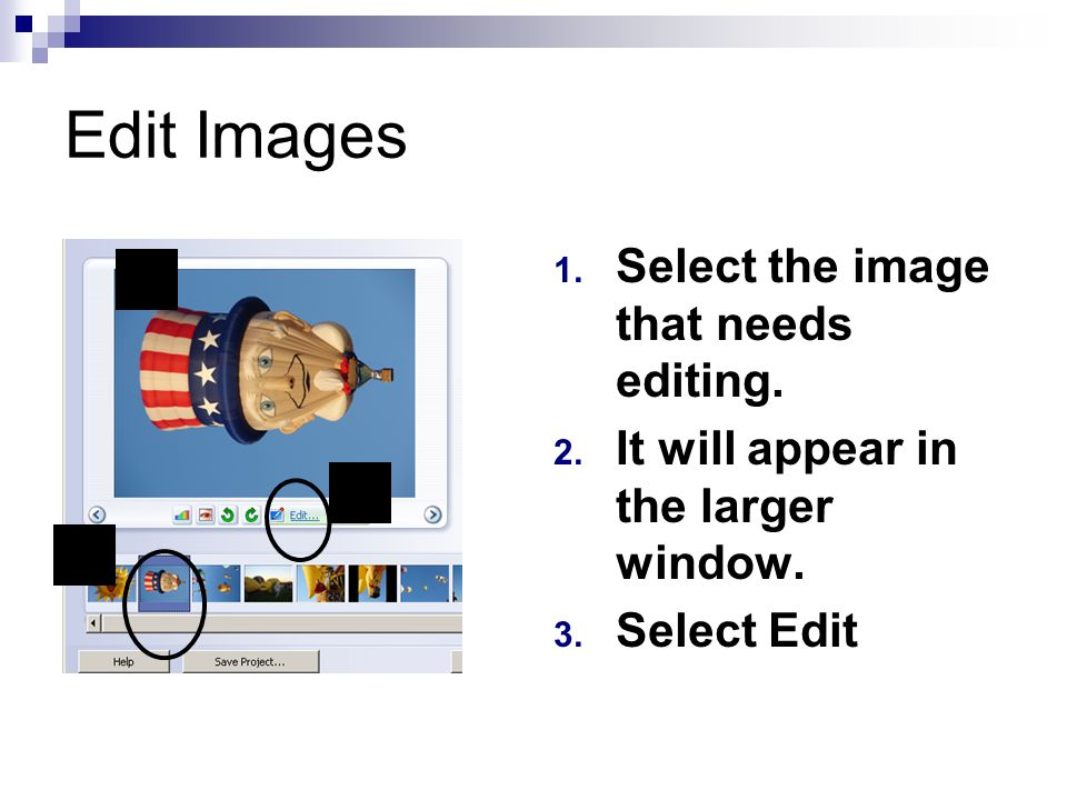 Edit Images 1. Select the image that needs editing.