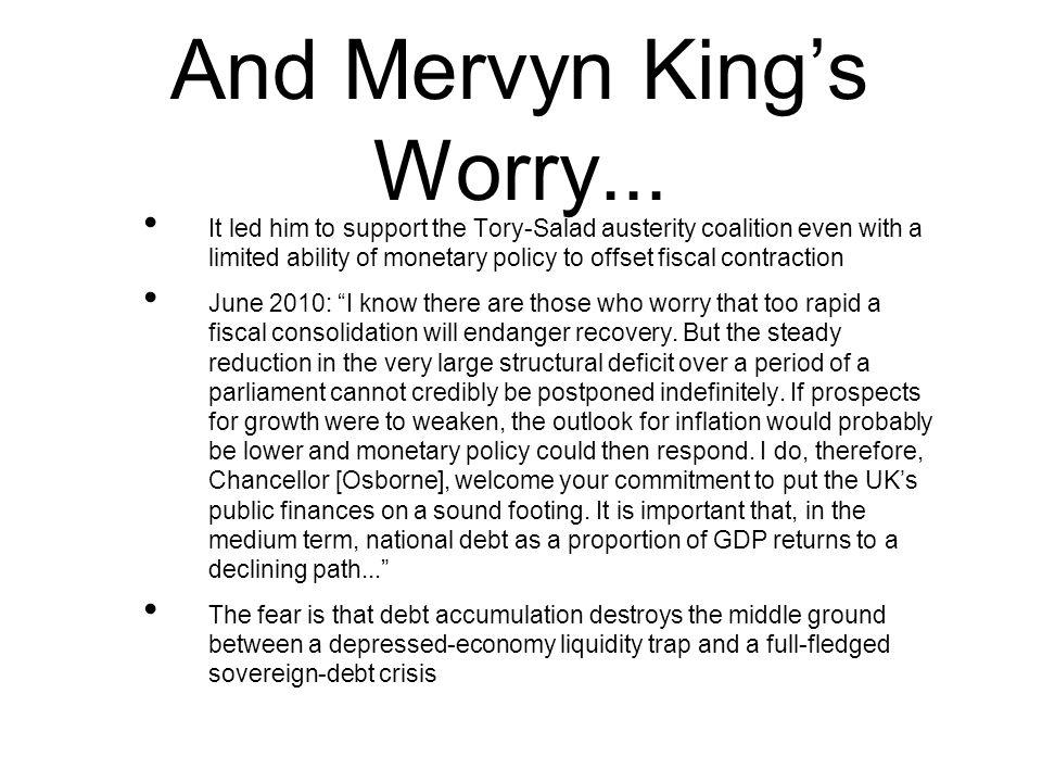 And Mervyn Kings Worry...