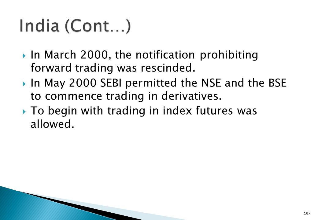 The SCRA was amended in December 1999 to include derivatives within the ambit of securities. The Act made it clear that trading in derivatives would b