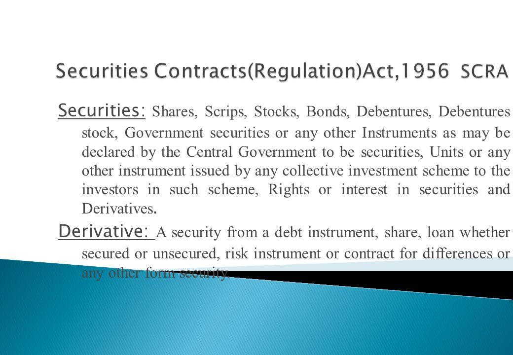 SCRA(1956) SEBI(1992) SEBI(Brokers and Sub-Brokers Regulation),1992 Regulation for Derivatives trading Regulation for clearing and settlement Risk Man