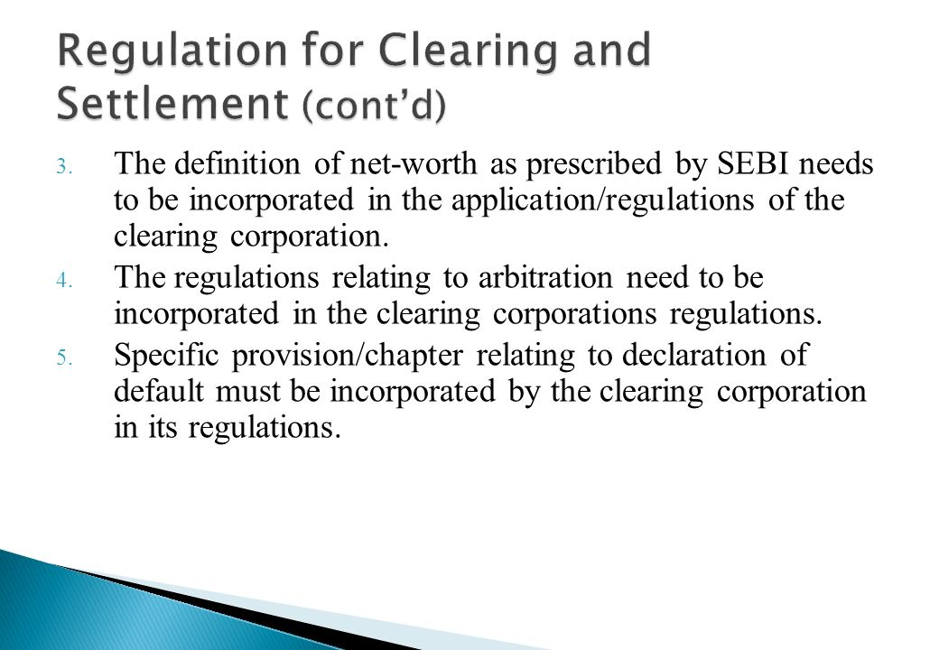 1. The LC Gupta committee has recommended that the clearing corporation must perform full novation, i.e. the clearing corporation should interpose its