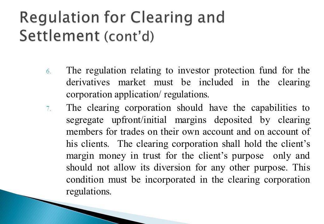 3. The definition of net-worth as prescribed by SEBI needs to be incorporated in the application/regulations of the clearing corporation. 4. The regul