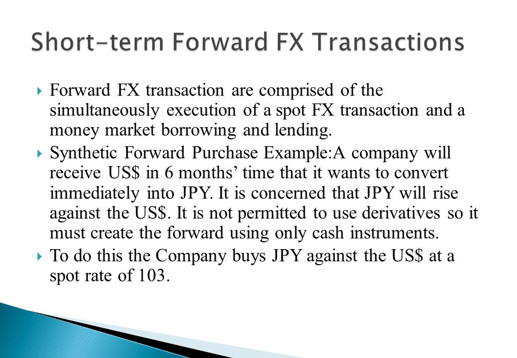 It represents the bulk of FX turnover They are an agreement between two parties on an exchange of currency cash flows at some date after the cash,or s