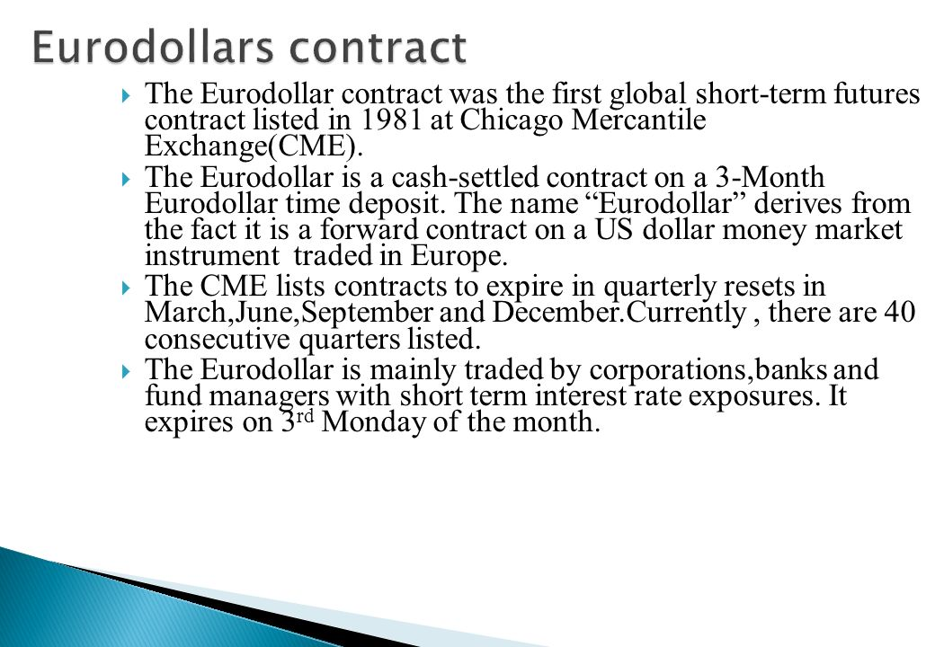 Short-term interest rate futures represent standardized, exchange –traded forward contracts on money market instruments. The pricing and valuation of