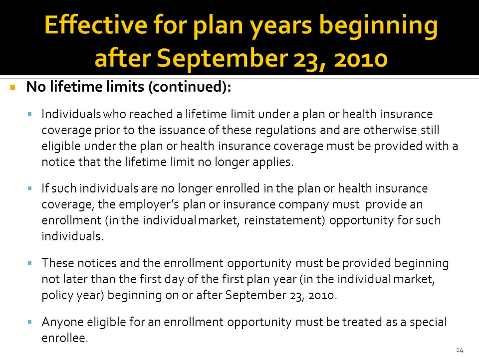 No lifetime limits (continued): Individuals who reached a lifetime limit under a plan or health insurance coverage prior to the issuance of these regu