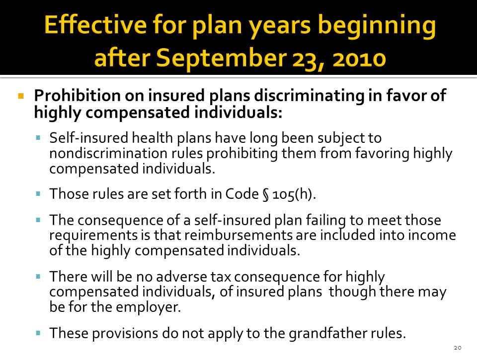 Prohibition on insured plans discriminating in favor of highly compensated individuals: Self-insured health plans have long been subject to nondiscrim