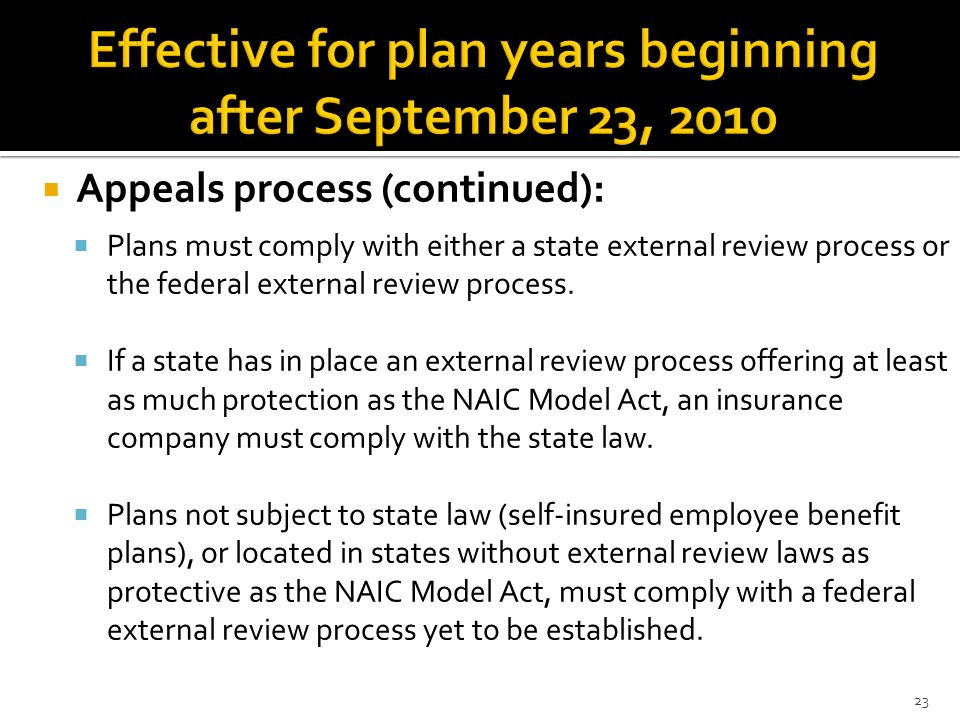 Appeals process (continued): Plans must comply with either a state external review process or the federal external review process. If a state has in p