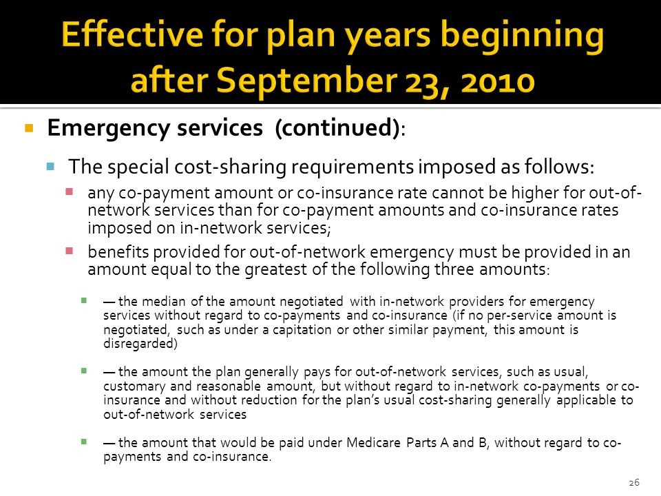 Emergency services (continued): The special cost-sharing requirements imposed as follows: any co-payment amount or co-insurance rate cannot be higher