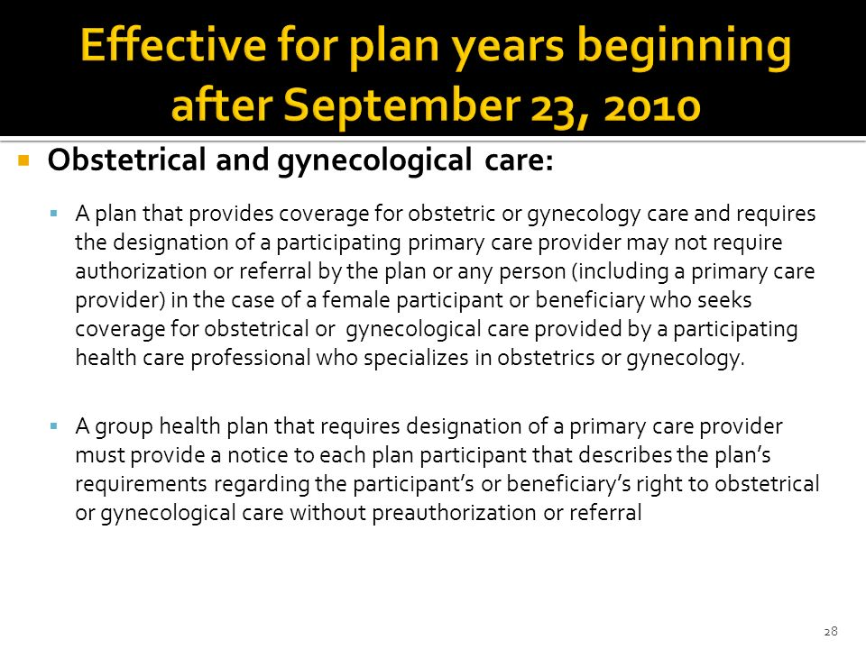 Obstetrical and gynecological care: A plan that provides coverage for obstetric or gynecology care and requires the designation of a participating pri